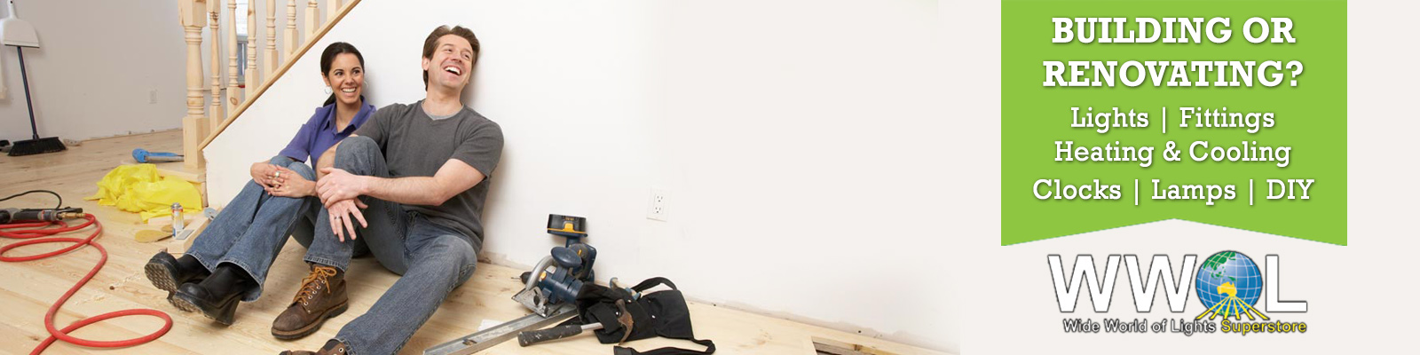 BUILDING OR RENOVATING WWOL HAS YOU COVERED